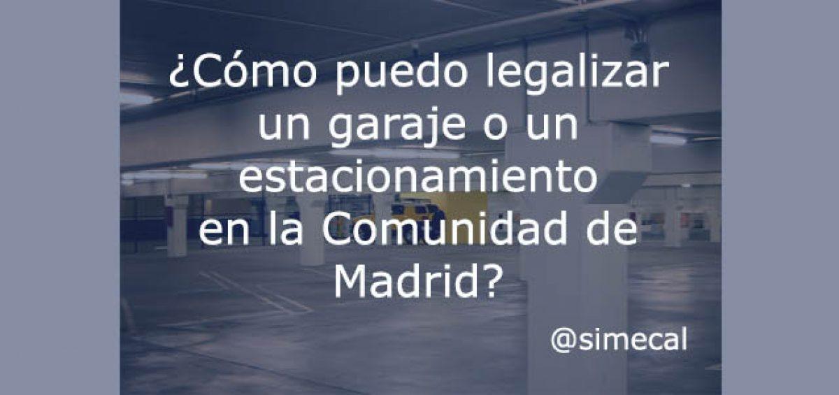 legalizar un garaje en la comunidad de Madrid